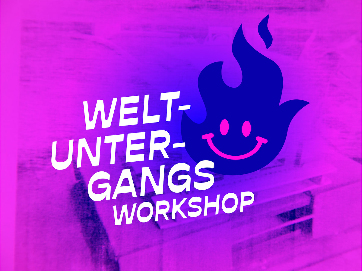 Weltuntergangs Workshop
